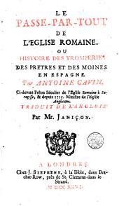 Le passe-par-tout de l'eglise romaine ou Histoire des tromperies des prêtres et des moines en Espagne: Volume2
