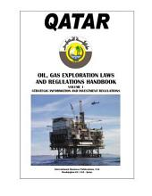 Qatar Oil and Gas Exploration Laws and Regulation Handbook: Volume 1