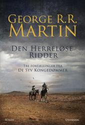 Den herreløse ridder: Tre fortællinger fra De Syv Kongeriger