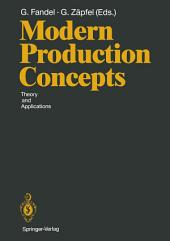 Modern Production Concepts: Theory and Applications Proceedings of an International Conference, Fernuniversität, Hagen, FRG, August 20–24, 1990