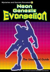 Neon Genesis Evangelion: The Unofficial Guide