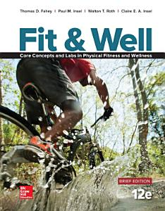 Fit   Well Brief Edition  Core Concepts and Labs in Physical Fitness and Wellness Loose Leaf Edition 12 e Book