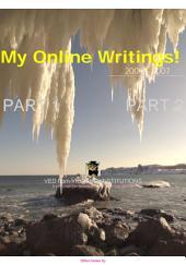 MY ONLINE WRITINGS (2004 to 2006) Vol 1