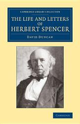 The Life And Letters Of Herbert Spencer Book PDF