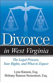 Divorce in West Virginia: The Legal Process, Your Rights, and What to Expect