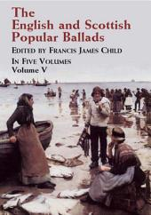 The English and Scottish Popular Ballads: Volume 5