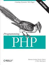 Programming PHP: Creating Dynamic Web Pages, Edition 3