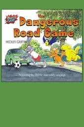 The Dangerous Road Game