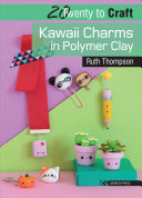 20 to Craft  Kawaii Charms in Polymer Clay PDF