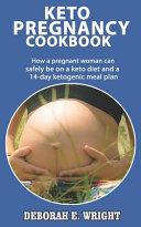 Keto Pregnancy Cookbook