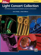 "Accent on Performance Light Concert Collection for Percussion 2 (Bells, Xylophone): 22 Full Band Arrangements Correlated to ""Accent on Achievement"""