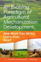 An evolving paradigm of agricultural mechanization development  How much can Africa learn from Asia  PDF