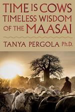 Time is Cows: Timeless Wisdom of the Maasai