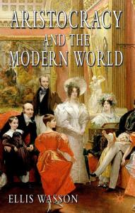 Aristocracy and the Modern World Book
