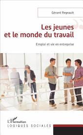 Les jeunes et le monde du travail: Emploi et vie en entreprise