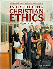 Introducing Christian Ethics: Edition 2