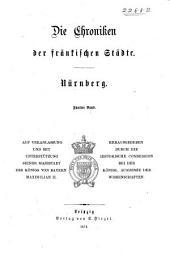 Die chroniken der fränkischen Städte: Nürnberg ... Auf Veranlassung und mit unterstützung Seiner Majestaet des Königs von Bayern Maximilian II.