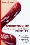 Schmutzig Kurz  Witzig Sexy  Originell  Einzeiler PDF