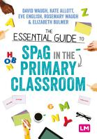 The Essential Guide to SPaG in the Primary Classroom PDF