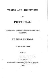 Traits and Traditions of Portugal Collected During a Residence in that Country: Volume 1