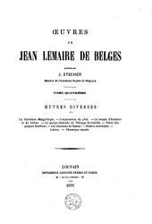 Oeuvres de Jean Lemaire de Belges,: oeuvres diversees