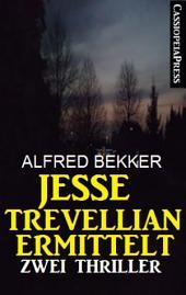 Jesse Trevellian ermittelt: Zwei Thriller: Zwei Cassiopeiapress Krimis: Killer ohne Namen/ Killer ohne Reue