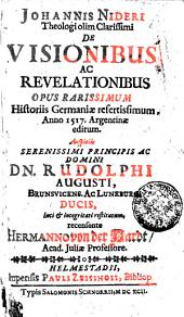 JOHANNIS NIDERI Theologi olim Clarissimi DE VISIONIBUS AC REVELATIONIBUS OPUS RARISSIMUM Historiis Germaniae refertissimum