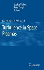 Turbulence in Space Plasmas