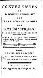 Conferences Et Discours Synodaux Sur Les Principaux Devoirs Des Ecclésiastiques: Avec Un Recueil De Mandemens sur différens sujets, Volume2