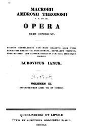 Macrobii Ambrosii Theodosii opera quae supersunt: Saturnaliorum libri VII. et indices
