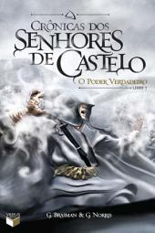 O poder verdadeiro - Crônicas dos senhores de castelo -