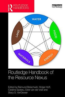 Routledge Handbook of the Resource Nexus