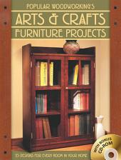 Popular Woodworking's Arts & Crafts Furniture: 25 Designs For Every Room In Your Home