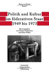 Politik und Kultur im föderativen Staat 1949 bis 1973