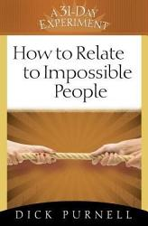 How To Relate To Impossible People Book PDF