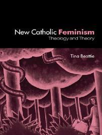 The New Catholic Feminism PDF