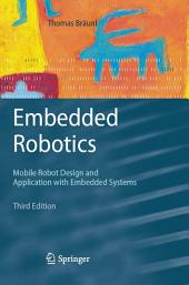 Embedded Robotics: Mobile Robot Design and Applications with Embedded Systems, Edition 3