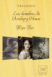 LOS HOMBRES DE ROXBURY HOUSE. PACK (Trilogía)