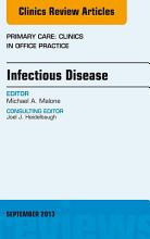 Infectious Disease  An Issue of Primary Care Clinics in Office Practice  PDF