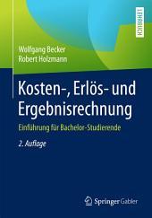 Kosten-, Erlös- und Ergebnisrechnung: Einführung für Bachelor-Studierende, Ausgabe 2