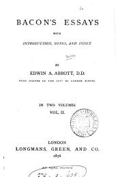 Bacon's essays, with intr., notes and index by E.A. Abbott: Volume 2