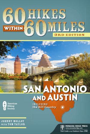 60 Hikes Within 60 Miles  San Antonio and Austin PDF