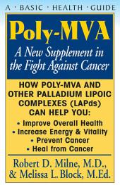 Poly-MVA: A New Supplement in the Fight Against Cancer, Volume 1