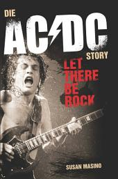 Let There Be Rock: Die AC/DC Story