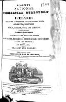 Slater s National Commercial Directory of Ireland  Including in Addition to the Trades  Lists  Alphebetical Directories of Dublin  Belfast  Cork and Limerick  To which are Added Classified Directories of the Important English Towns of Manchester  Liverpool  Birmingham  West Bromwich  Leeds  Sheffield and Bristol  and in Scotland  Those of Glasgow and Paisley PDF