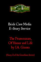 The Protectorate, of Honor and Life (The Knights of Virtue Part II)