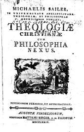Michaelis Sailer, In Universitate Anglipolitana Theologiae, Et Philosophiae Repetitoris Publici, theologiae christianae cum philosophia nexus