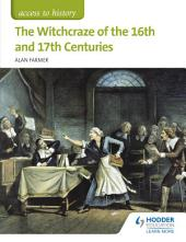 Access to History: The Witchcraze of the 16th and 17th Centuries