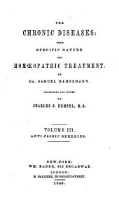 The Chronic Diseases: Their Specific Nature and Homoeopathic Treatment, Volume 3