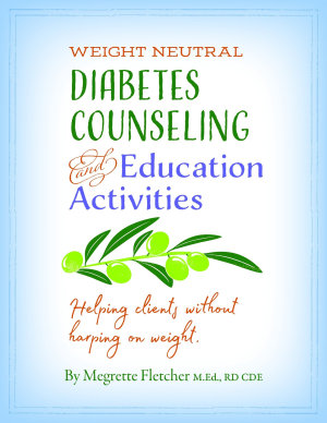 Diabetes Counseling & Education Activities: Helping clients without harping on weight